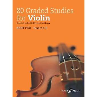 80 Graded Studies for Violin Book 2 by Jessica OLeary