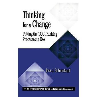 Thinking for a Change  Putting the TOC Thinking Processes to Use by Scheinkopf & Lisa J.