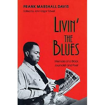 Livin the Blues Memoirs van een zwarte journalist en dichter door Davis & Frank Marshall