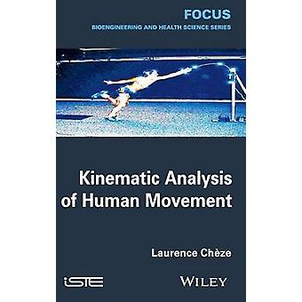 Kinematic Analysis of Human Movement by Chze & Laurence