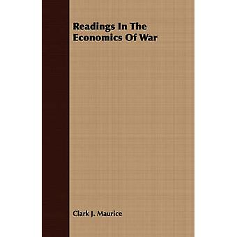 Readings In The Economics Of War by Maurice & Clark J.
