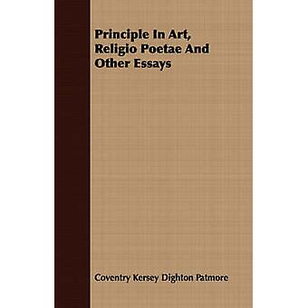 Principle In Art Religio Poetae And Other Essays by Patmore & Coventry Kersey Dighton