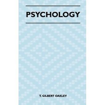 Psychology by Oakley & T. Gilbert