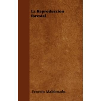 La Reproduccin forestal by Maldonado & Ernesto