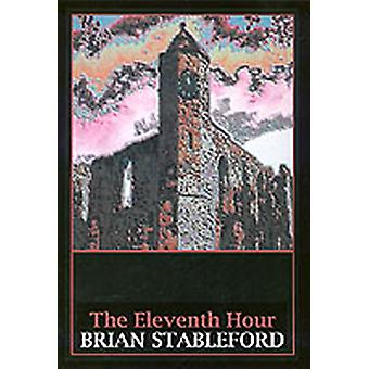 The Eleventh Hour by Stableford & Brian M.