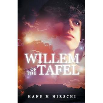Willem of the Tafel by Hirschi & Hans M