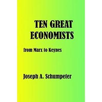 Ten Great Economists by Schumpeter & Joseph Alois