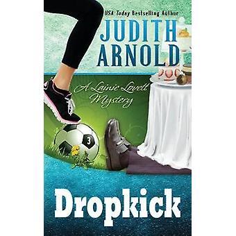 Dropkick A  Lainie Lovett Mystery by Arnold & Judith