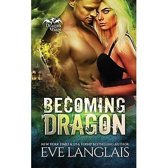 Becoming Dragon by Langlais & Eve
