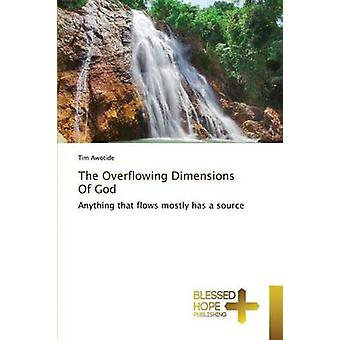 The Overflowing Dimensions Of God by Awotide Tim