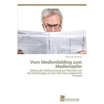 Vom Medienliebling zum Medienopfer by Fuchslocher Alberto