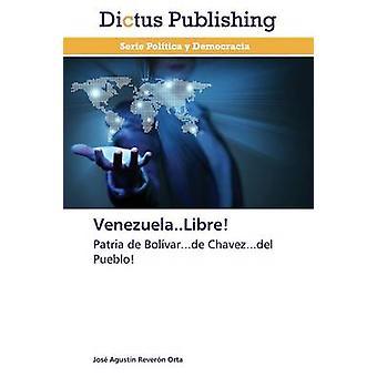 Venezuela..Libre by Reveron Orta Jose Agustin