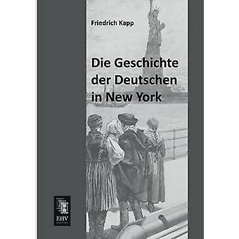 Die Geschichte Der Deutschen in New York by Kapp & Friedrich