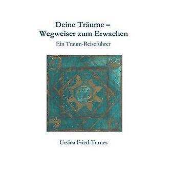 Deine Trume  Wegweiser zum Erwachen by FriedTurnes & Ursina
