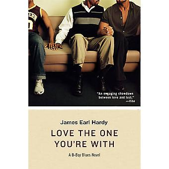 Love the One Youre with A BBoy Blues Novel by Hardy & James Earl