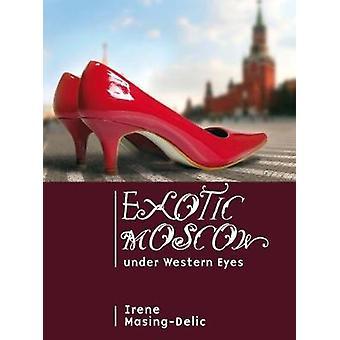 Exotic Moscow Under Western Eyes by MasingDelic & Irene