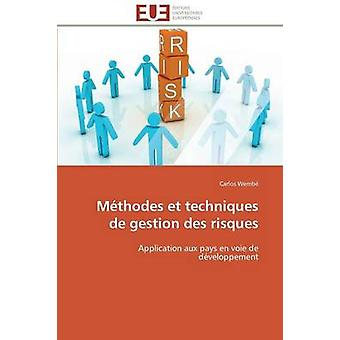 Mthodes et techniques de gestion des risques by WEMBEC