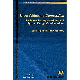 Ultra Wideband Demystified Technologies Applications and System Design Considerations by Jogi & Sunil