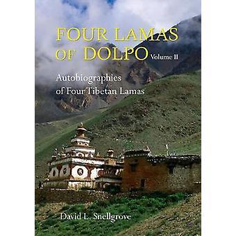 Four Lamas of Dolpo Autobiographies of Four Tibetan Lamas 15th18th Centuries Vol II by Snellgrove & David