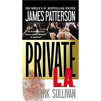 Private L.A. by James Patterson - 9780316211093 Book