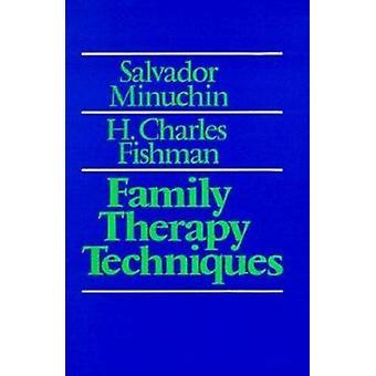 Perheterapia tekniikat Salvador Minuchin - H. Charles Fishman -