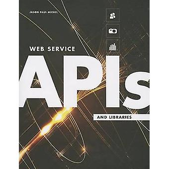 Web Service APIs and Libraries by Jason Paul Michel - 9780838911822 B