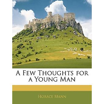 A Few Thoughts for a Young Man by Horace Mann - 9781143013249 Book