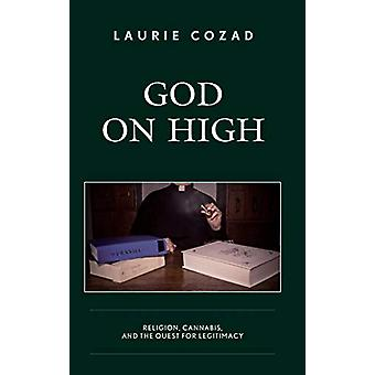 God on High - Religion - Cannabis - and the Quest for Legitimacy by La