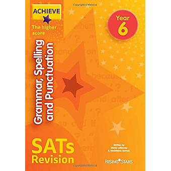 Achieve Grammar - Spelling and Punctuation SATs Revision The Higher S