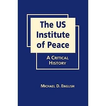 Us-institutet av fred - En kritisk historia vid Michael D. Engelska -