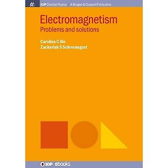 Electromagnetism - Problems and Solutions by Zachariah S. Schrecengost