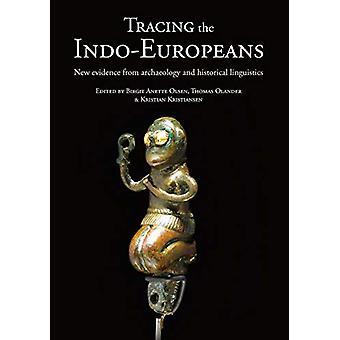 Tracing the Indo-Europeans - New evidence from archaeology and histori