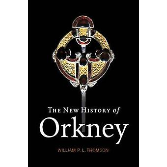 The New History of Orkney by William P.L. Thompson - 9781912476459 Bo