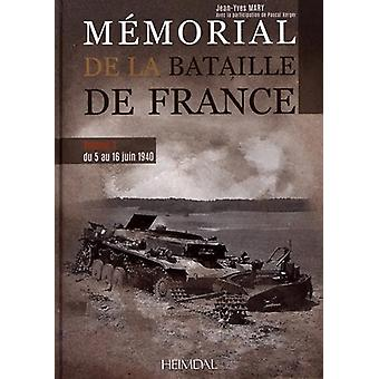 MeMorial De La Bataille De France Volume 3 - Du 5 Au 16 Juin 1940 by J