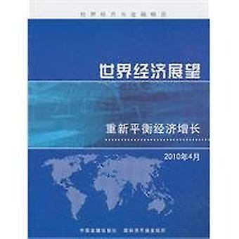 World Economic Outlook - April 2010 (Chinese) - Rebalancing Growth by