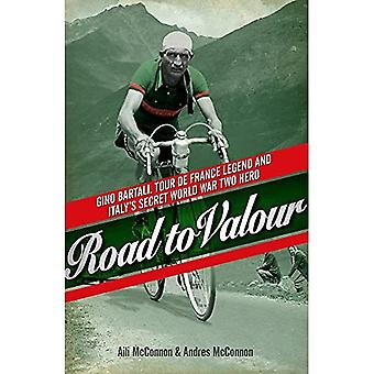 Weg naar Valour: Gino Bartali - legende van de Tour de France en twee held van Wereldoorlog