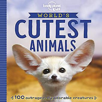 World's Cutest Animals by Lonely Planet Kids - 9781788681247 Book