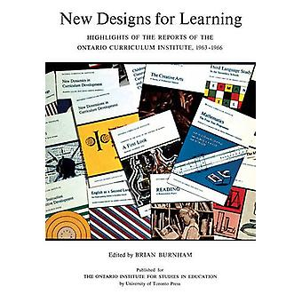 New Designs for Learning - Highlights of the Reports of the Ontario Cu