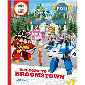 Robocar Poli - Welcome to Broomstown! A Look and Find Book (Little Det