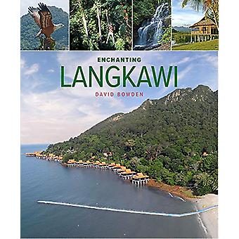 Enchanting Langkawi (2nd edition) by David Bowden - 9781912081844 Book