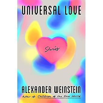 Universal Love - Stories by Alexander Weinstein - 9781250144355 Book