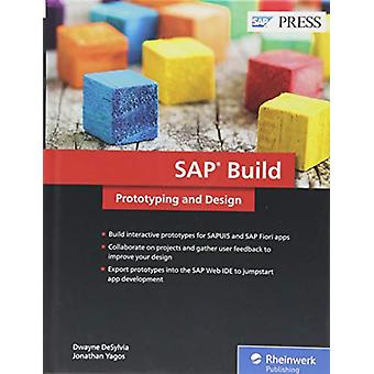 SAP Build - Prototyping and Design by Dwayne DeSylvia - 9781493216536