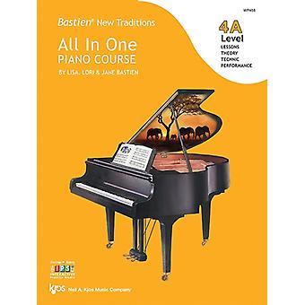 Bastien New Traditions All In One Piano Course  Level 4A by Jane Bastien & Lisa Bastien & Lori Bastien