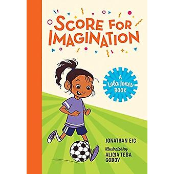 Score for Imagination by Jonathan Eig & Illustrated by Alicia Teba