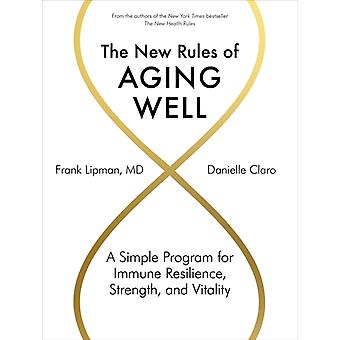 The New Rules of Aging Well by Lipman & Dr. FrankClaro & Danielle