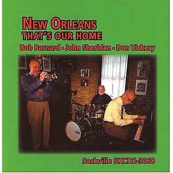 Barnard/Sheridan/Vickery - New Orleans-That's Our Home [CD] USA import