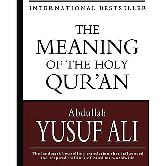 The Meaning of the Holy Qur'an