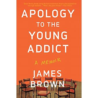 Apology To The Young Addict by James Brown