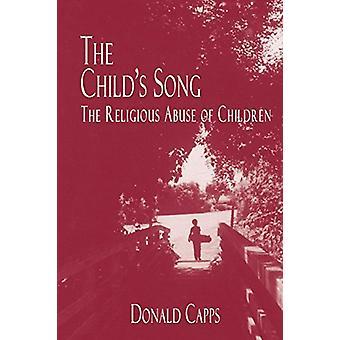 The Child's Song - Donald Capps religiösa övergrepp mot barn - 9
