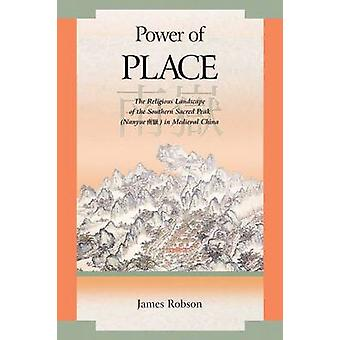 Power of Place - The Religious Landscape of the Southern Sacred Peak (